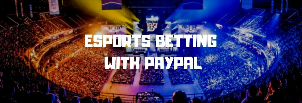 Esports Betting With PayPal