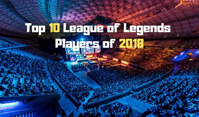 Top 10 League of Legends Players of 2018