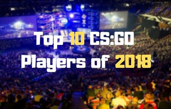 top 10 csgo players of 2018