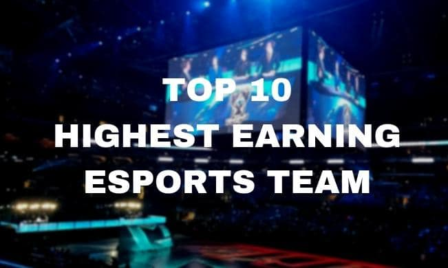 Top 10 Highest-Earning Esports Teams in 2018