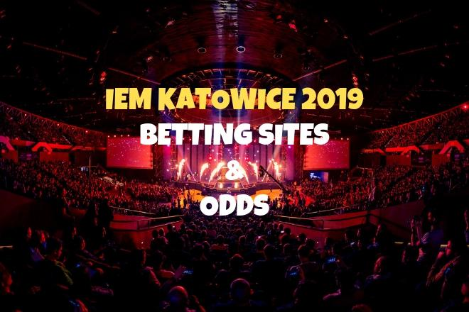 IEM Katowice 2019 Betting